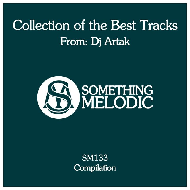 Collection of the Best Tracks From: DJ Artak