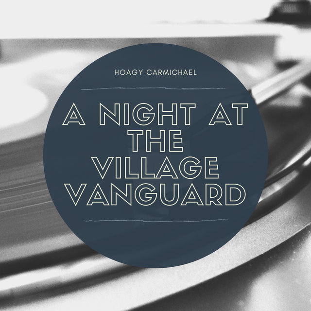 A Night at the Village Vanguard