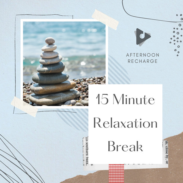 15 Minute Relaxation Break