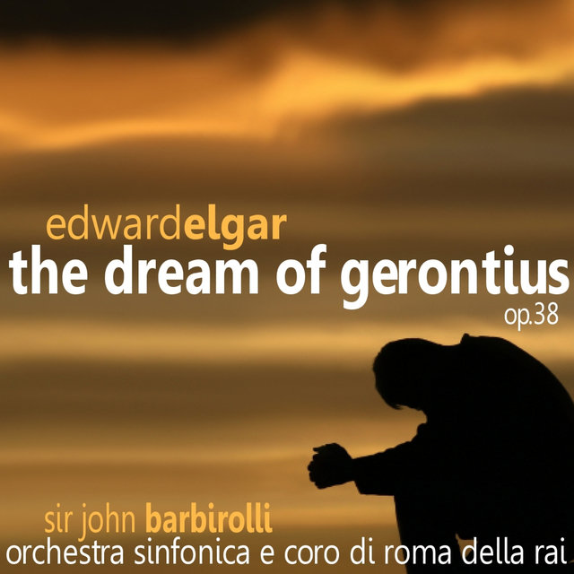 Elgar: The Dream of Gerontius Op. 38