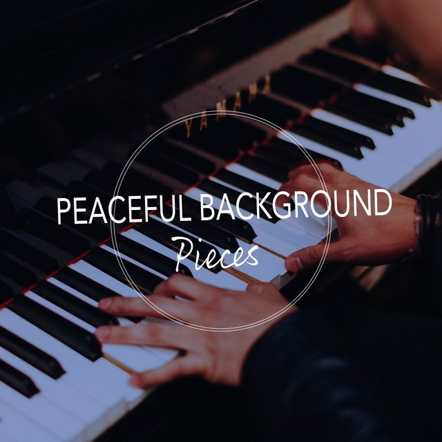 Peaceful Background Piano Pieces