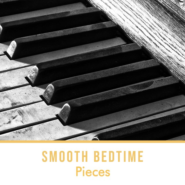 Smooth Bedtime Piano Pieces