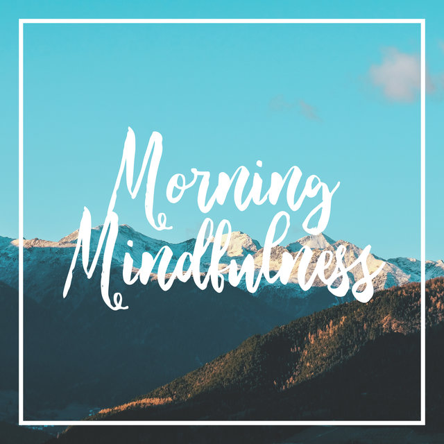 Morning Mindfulness: Start Your Day with Meditation to Improve Your Mood and Well-being