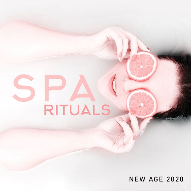 Spa Rituals New Age 2020 -  Fresh Music for Massage, Zen, Spa Music, Deep Harmony, Healing Music to Calm Down, Reduce Stress, Relaxing Music Therapy