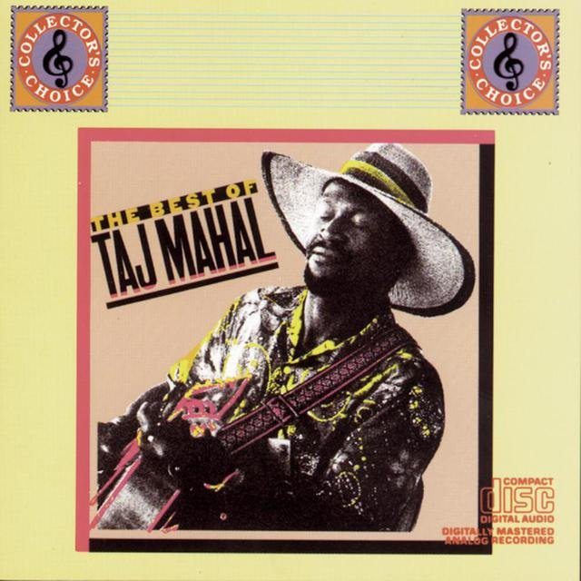 The Best Of Taj Mahal                   Volume I