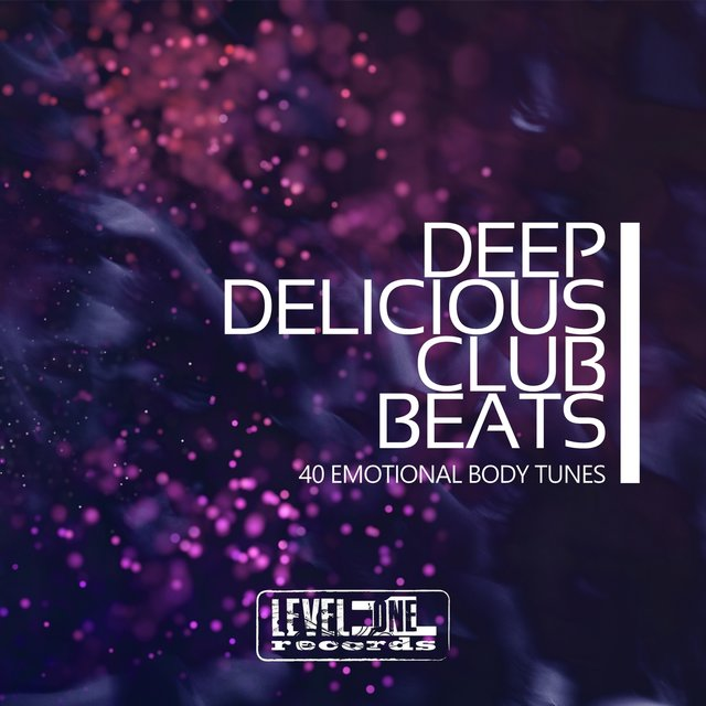 Deep Delicious Club Beats (40 Emotional Body Tunes)