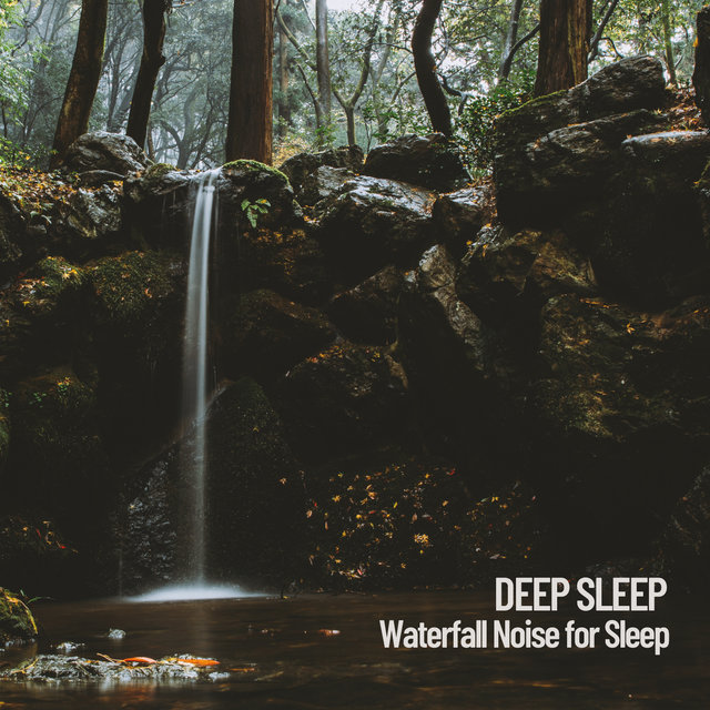 Deep Sleep: Waterfall Noise for Sleep