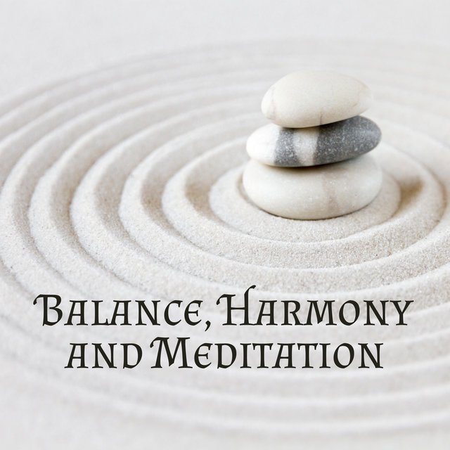 Balance, Harmony and Meditation – Take Care of Yourself and Engage in Spiritual Practices