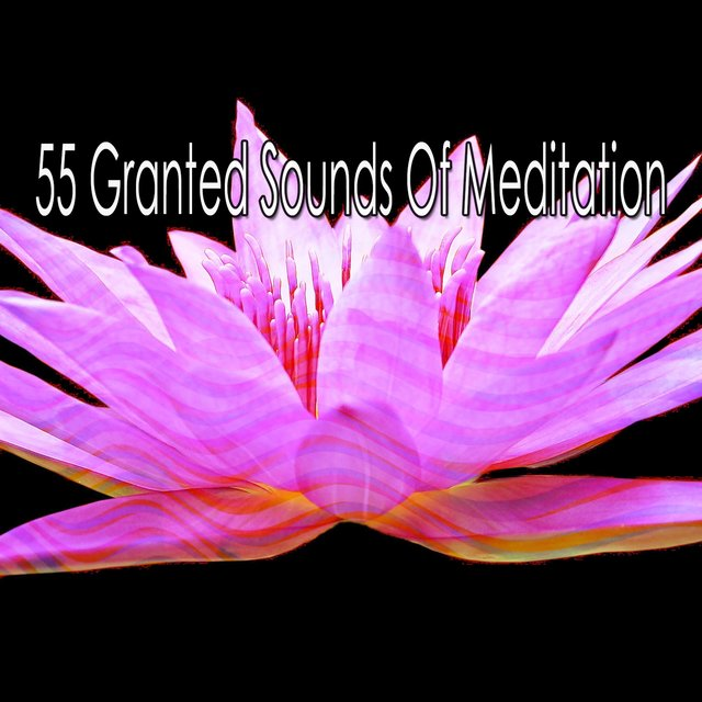 55 Granted Sounds of Meditation