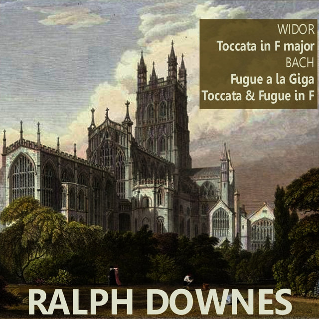 Widor: Toccata in F Major - Bach: Fugue a la Giga, et al.