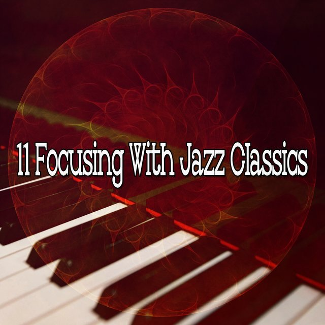 11 Focusing with Jazz Classics