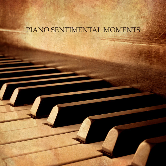 Piano Sentimental Moments: Piano Jazz Music Best 2019 Selection, Smooth Sentimental, Romantic & Sad Melodies for Fans of Delicate Piano Sounds