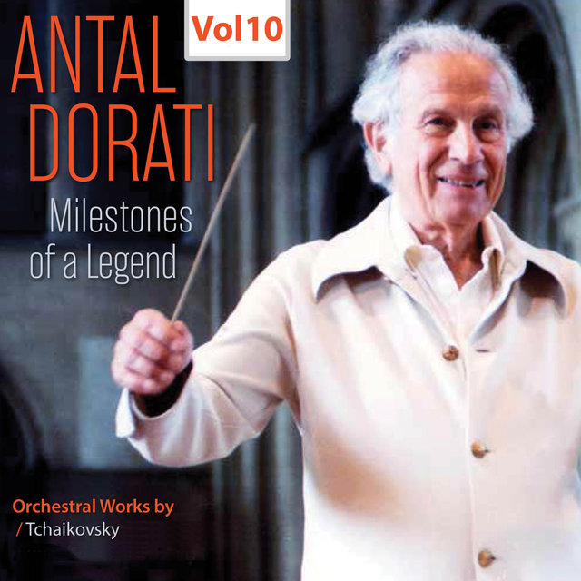 Milestones of a Legend: Antal Doráti, Vol. 10