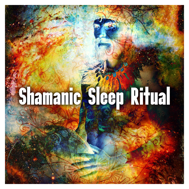 Shamanic Sleep Ritual - Unique Collection of Spiritual New Age Music That Will Make You Fall Asleep as Quickly as Hypnotized, Native Sounds, Magical Streams, Ambient Melodies, Chants
