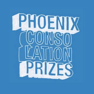 Consolation PrizesPhoenix