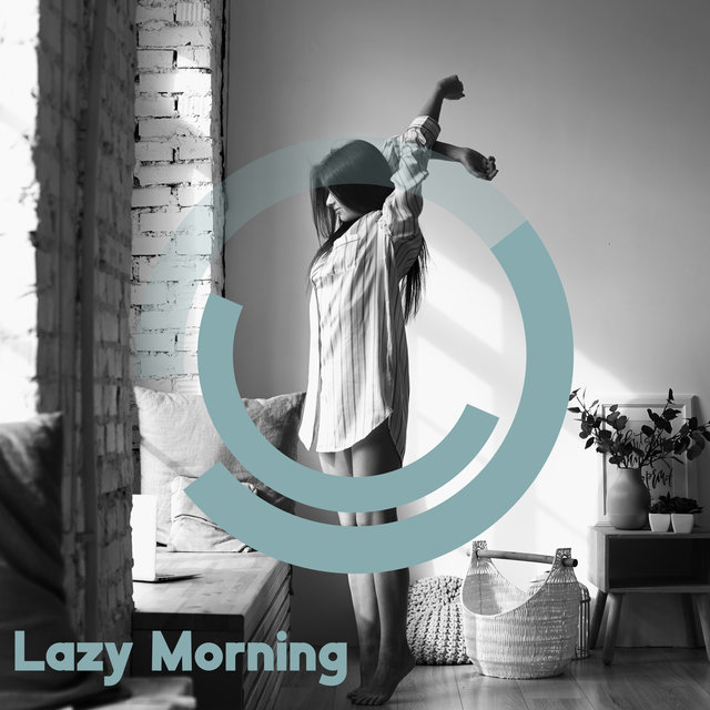 Lazy Morning – Long Time in Bed, Jazz Music for Relaxing Saturday