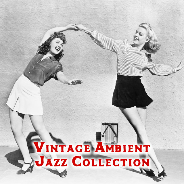 Vintage Ambient Jazz Collection – Perfect for Relax, Time for You, Day with Smile
