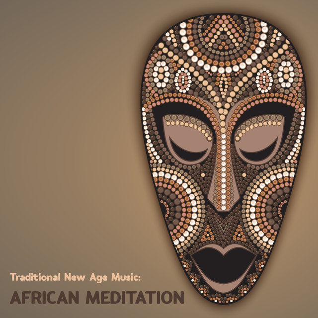 Traditional New Age Music: African Meditation