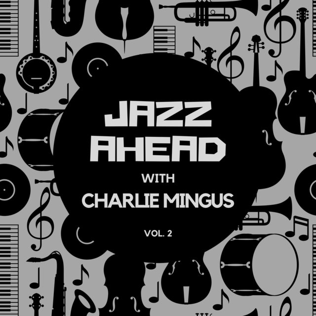Jazz Ahead with Charlie Mingus, Vol. 2