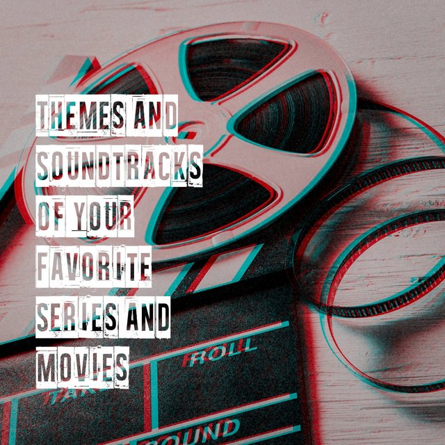 Themes and Soundtracks of Your Favorite Series and Movies
