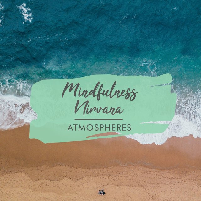 Mindfulness Nirvana Atmospheres