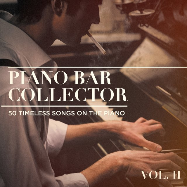 Piano Bar Collector : 50 Timeless Songs on the Piano, Vol. 2