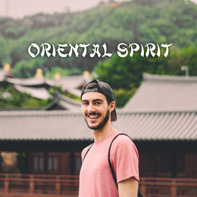 Oriental Spirit – Japanese and Chinese Relaxation Music, Nature Sounds, Ambient New Age Melodies, Asian Zen