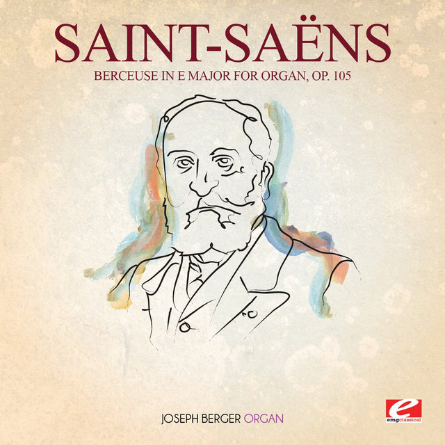 Saint-Saëns: Berceuse in E Major for Organ, Op. 105 (Digitally Remastered)