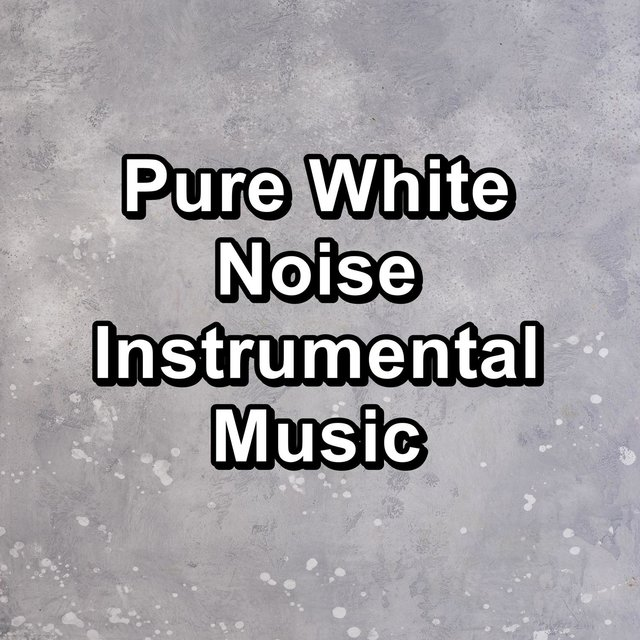 Pure White Noise Instrumental Music