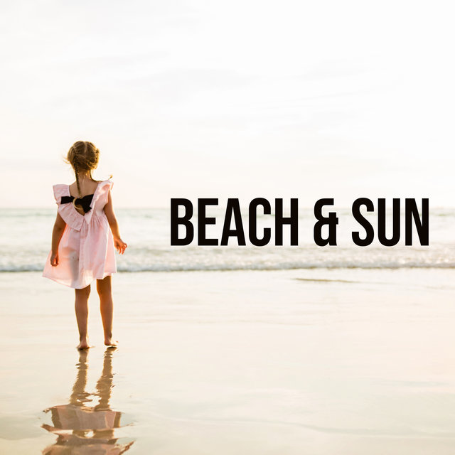 Beach & Sun – Positive Deep Chill Music, Sunny Days, Rest & Relax