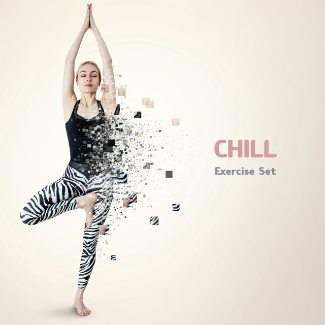 Chill Exercise Set: Work Out and Train with Relaxing Music