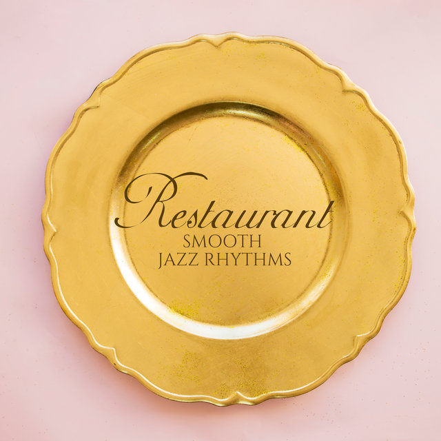 Restaurant Smooth Jazz Rhythms