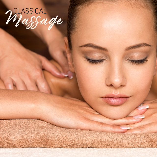 Classical Massage: Relaxing Set of Spa Music containing 15 Tracks for Massage