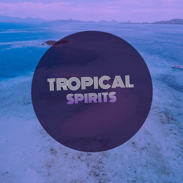 # Tropical Spirits