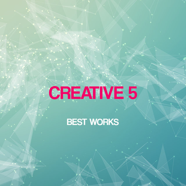 Creative 5 Best Works