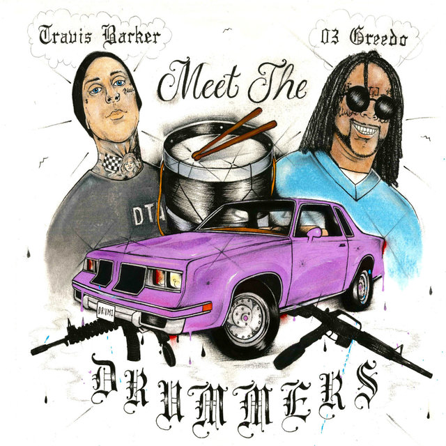 Cover art for album Meet The Drummers by 03 Greedo, Travis Barker