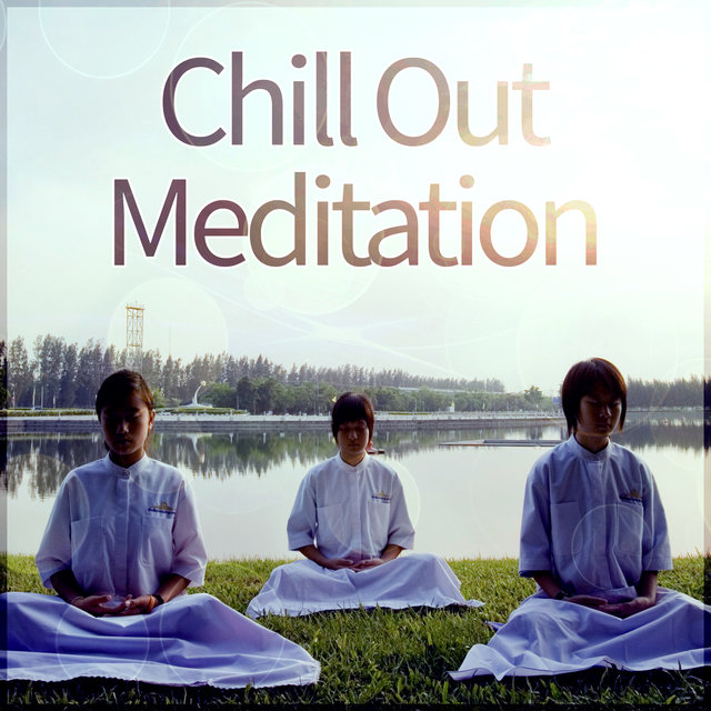 Chill Out Meditation - Lounge Ambient, Relaxation, Buddha Soul, Sunset Meditation