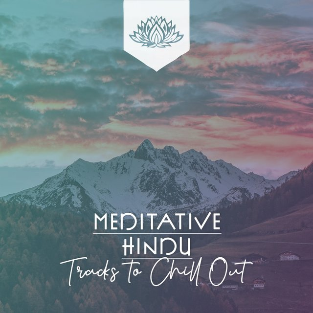 Meditatve Hindu Tracks to Chill Out