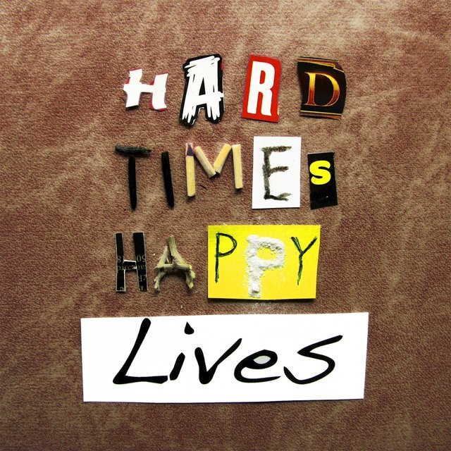 Hard Times, Happy Lives