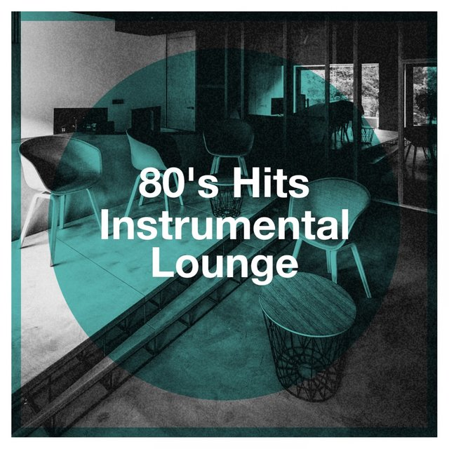80's Hits Instrumental Lounge