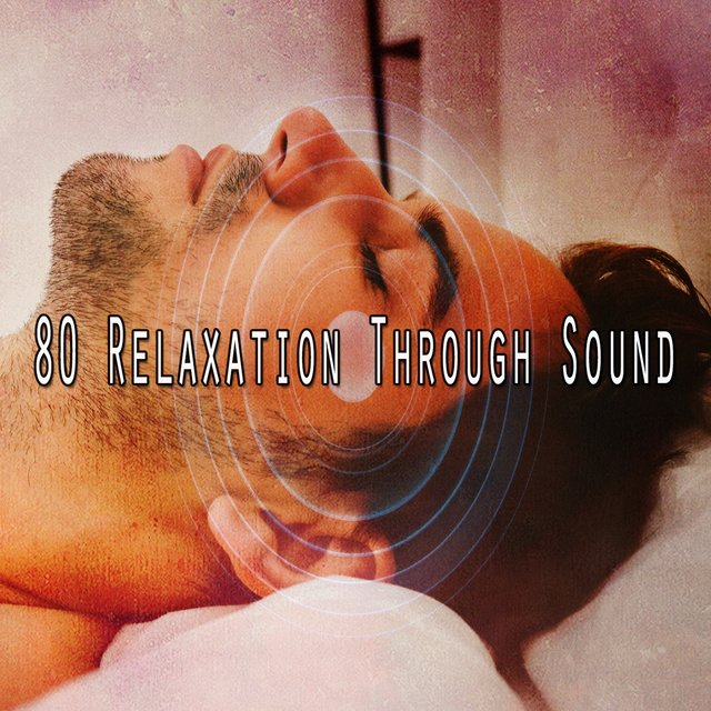80 Relaxation Through Sound