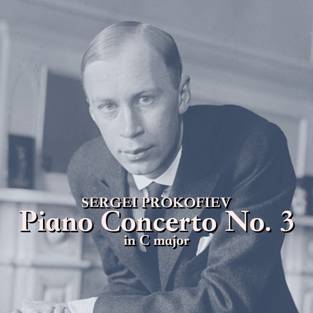 Prokofiev: Piano Concerto No. 3 in C major, Op. 26