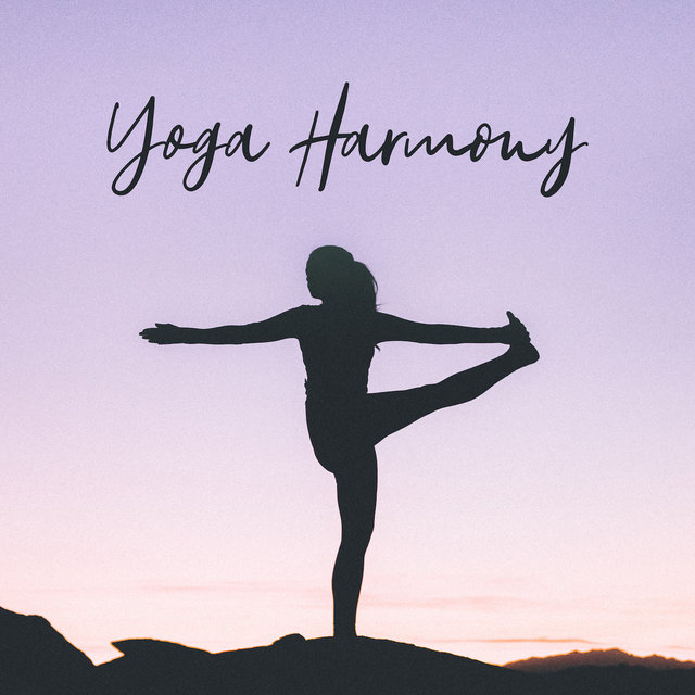Yoga Harmony: 2019 New Age Compilation of Best Music for Meditation & Deep Relaxation, Zen Mantra Songs, Charka Healing, Inner Balance Improve