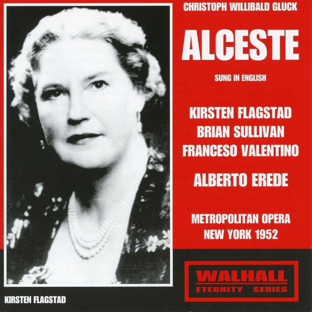 Gluck: Alceste (Sung in English) [Recorded 1952]