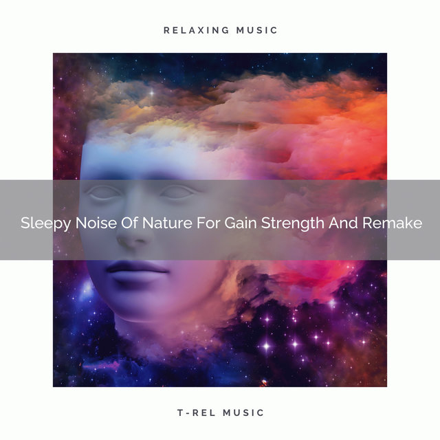 2020 Best: Sleepy Noise Of Nature For Gain Strength And Remake
