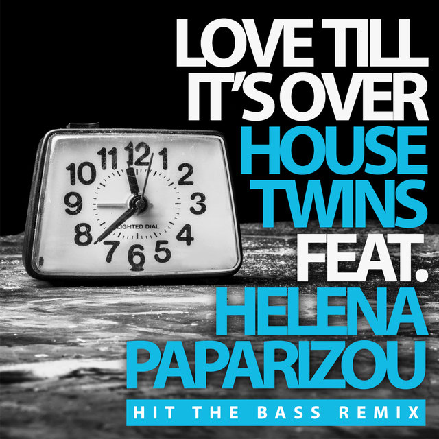 Love Till It's Over (Hit The Bass Remix)
