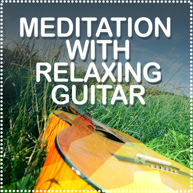 Meditation with Relaxing Guitar