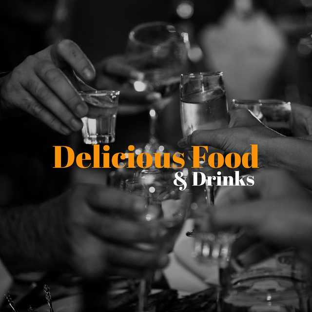 Delicious Food & Drinks: 15 Relaxing Instrumental Jazz Sounds, Restaurant Music, Cafe Music, Easy Listening