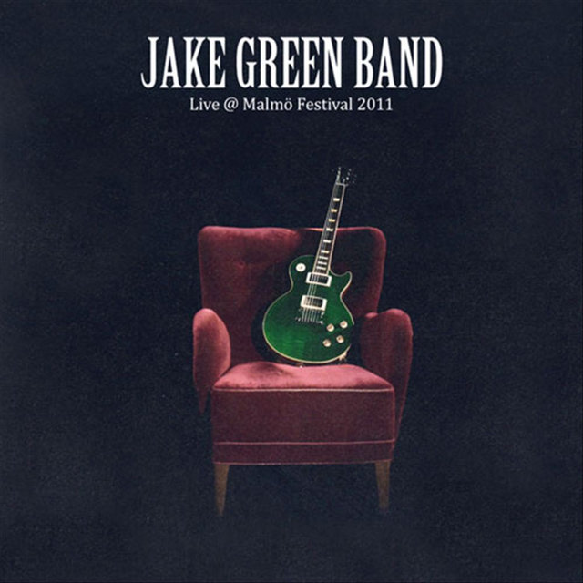 Jake Green Band live @ malmo festival 2011