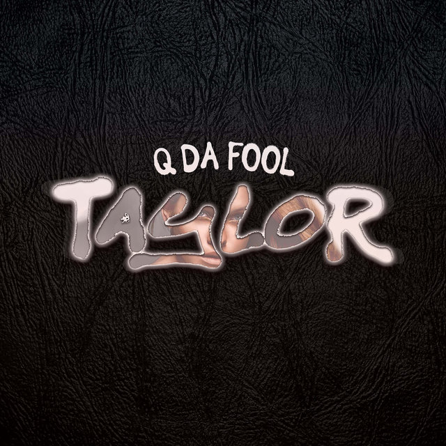 Cover art for album Taylor by Q Da Fool